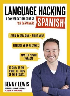 LANGUAGE HACKING SPANISH (Learn How to Speak Spanish - Right (BOK)