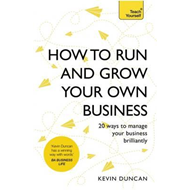 How to Run and Grow Your Own Business (BOK)