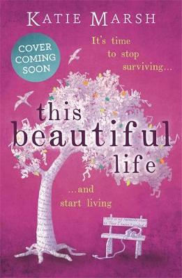 This Beautiful Life: the emotional and uplifting novel from (BOK)