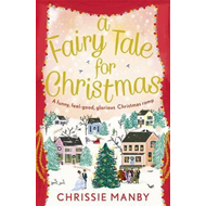 Fairy Tale for Christmas: a funny, feel-good, glorious Chris (BOK)