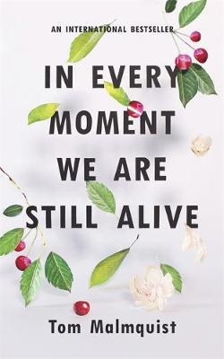 In Every Moment We Are Still Alive (BOK)