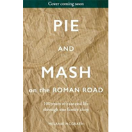 Pie and Mash Down the Roman Road (BOK)