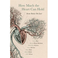 How Much the Heart Can Hold: the perfect alternative Valenti (BOK)