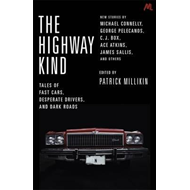 Highway Kind: Tales of Fast Cars, Desperate Drivers and Dark (BOK)
