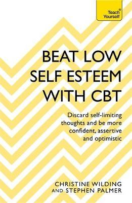 Beat Low Self-Esteem With CBT (BOK)
