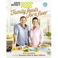 Save Money: Good Food - Family Feasts for a Fiver (BOK)