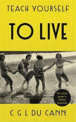 Teach Yourself to Live (BOK)