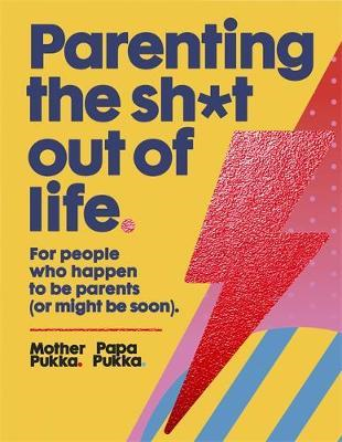 Parenting The Sh*t Out Of Life (BOK)