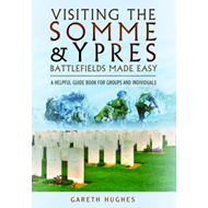Visiting the Somme and Ypres Battlefields Made Easy (BOK)