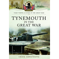Tynemouth in the Great War (BOK)