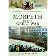 Morpeth in the Great War (BOK)