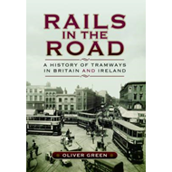 Rails in the Road- A History of Tramways in Britain and Irel (BOK)
