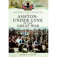 Ashton-under-Lyne in the Great War (BOK)