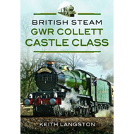 British Steam: GWR Collett Castle Class (BOK)