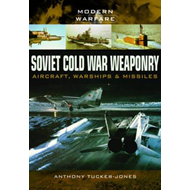 Soviet Cold War Weaponry- Aircraft, Warships and Missiles (BOK)