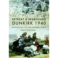 Retreat and Rearguard - Dunkirk 1940 (BOK)