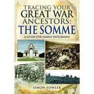 Tracing Your Great War Ancestors: The Somme (BOK)
