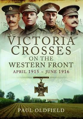 Victoria Crosses on the Western Front - April 1915 to June 1 (BOK)