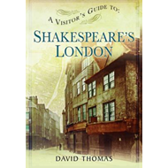 Visitor's Guide to Shakespeare's London (BOK)