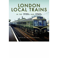 London Local Trains in the 1950s and 1960s (BOK)