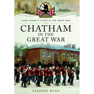 Chatham in the Great War (BOK)