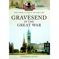 Gravesend in the Great War (BOK)