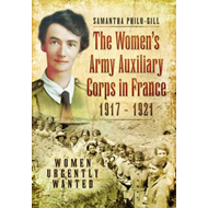Women's Army Auxiliary Corps in France, 1917 - 1921 (BOK)