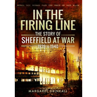 Story of Sheffield at War 1939 to 1945 (BOK)