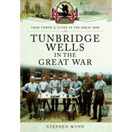 Tunbridge Wells in the Great War (BOK)