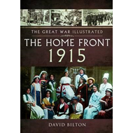Great War Illustrated - The Home Front (BOK)