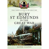 Bury St Edmunds in the Great War (BOK)