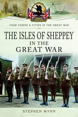 Isle of Sheppey in the Great War (BOK)