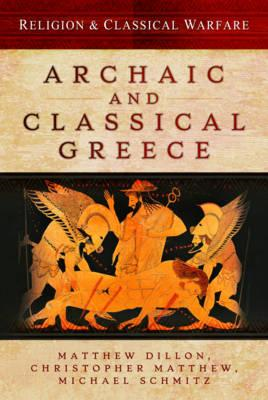 Religion and Classical Warfare: Archaic and Classical Greece (BOK)