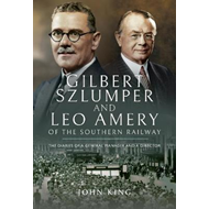 Gilbert Szlumper and Leo Amery of the Southern Railway (BOK)