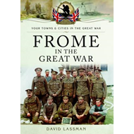 Frome in the Great War (BOK)