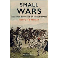 Small Wars and Their Influence on Nation States (BOK)