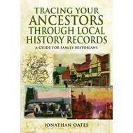 Tracing Your Ancestors Through Local History Records (BOK)