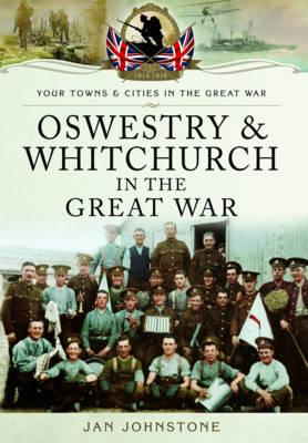 Oswestry and Whitchurch in the Great War (BOK)