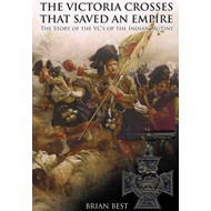 Victoria Crosses That Saved an Empire (BOK)