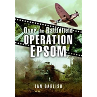 Operation Epsom - Over the Battlefield (BOK)
