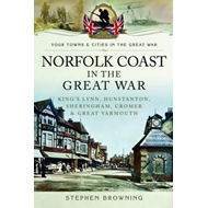 Norfolk Coast in the Great War (BOK)