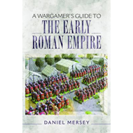Wargamer's Guide to the Early Roman Empire (BOK)