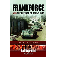 Frankforce and the Defence of Arras 1940 (BOK)