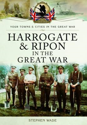 Harrogate and Ripon in the Great War (BOK)