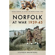 Norfolk at War 1939 - 1945 (BOK)