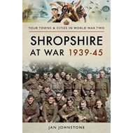Shropshire at War 1939-45 (BOK)