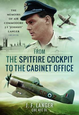 From the Spitfire Cockpit to the Cabinet Office (BOK)