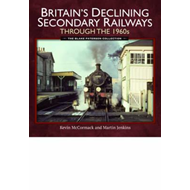 Britain's Declining Secondary Railways Through the 1960s (BOK)