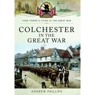 Colchester in the Great War (BOK)