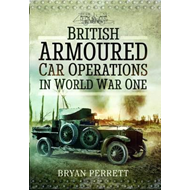 British Armoured Car Operations in World War I (BOK)